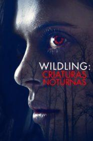 Wildling: Criaturas Noturnas