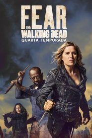 Fear the Walking Dead: 4 Temporada