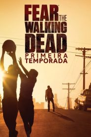Fear the Walking Dead: 1 Temporada