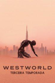 Westworld: 3 Temporada