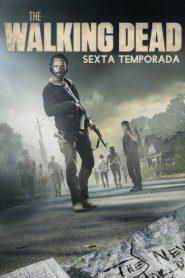 The Walking Dead: 6 Temporada