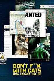 Don't F**k with Cats: Uma Caçada Online