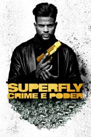 Superfly: Crime e Poder